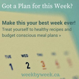 Week by Week for meal plans and recipes